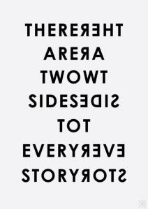There Are Two Sides To Every Story Quote