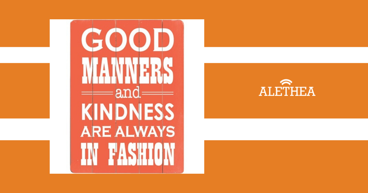good manners and kindness