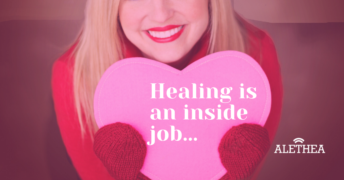 Healing Is An Inside Job